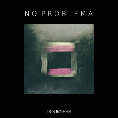 NO PROBLEMA Dourness
