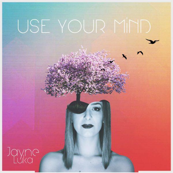 Jayne luka use your mind